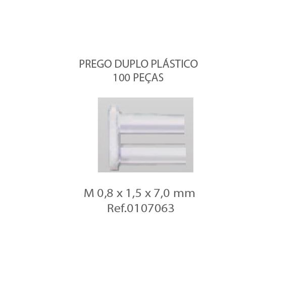 0107063 - Prego 01 Duplo Plástico M0,8x1,5x7,0mm Mod 449  -Contém 100 Peças